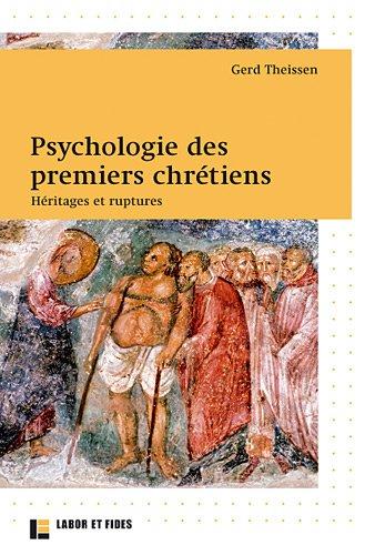 Psychologie des premiers chrétiens. Héritages et ruptures - Gerd Theissen