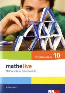 Mathe Live. Mathematik für Sekundarstufe I. Neubearbeitung. Arbeitsheft Erweiterungskurs 10. Schuljahr