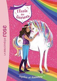 L'école des licornes, Tome 1 : Sophia et Rainbow