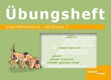 Wörterbuch Übungsheft: ab Klasse 3