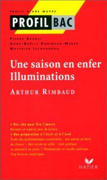 Une saison en enfer, Illuminations, Arthur Rimbaud