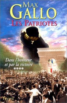 Les patriotes Tome 4 : Dans l'honneur et par la victoire