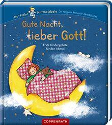 Gute Nacht, lieber Gott!: Erste Kindergebete für den Abend (Der kleine Himmelsbote)