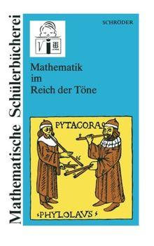 Mathematik im Reich der Töne (Mathematische Schülerbücherei) (German Edition)