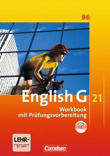English G 21 - Ausgabe B: Band 6: 10. Schuljahr - Workbook mit CD-Extra (CD-ROM und CD auf einem Datenträger)