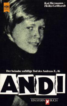 Andi. Der beinahe zufällige Tod des Andreas Z., 16.