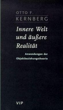 Innere Welt und äussere Realität. Anwendungen der Objektbeziehungstheorie