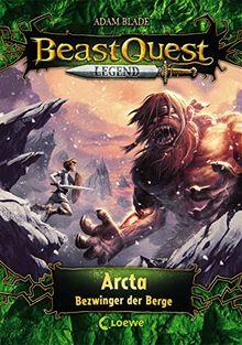 Beast Quest Legend 3 - Arcta, Bezwinger der Berge: mit farbigen Illustrationen