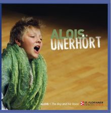 Alois Unerhört The boy and his Voice