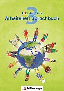 ABC der Tiere 3 - Arbeitsheft Sprachbuch · Neubearbeitung