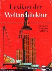 Lexikon der Weltarchitektur (Digitale Bibliothek 37)