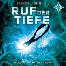 Ruf der Tiefe: Gelesen von Mirco Kreibich. 5 CDs. Laufzeit ca. 6 Std. 30 Minuten.