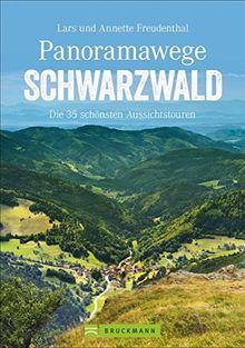 Panoramawege Schwarzwald: Die 35 schönsten Aussichtstouren (Erlebnis Wandern)