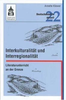 Interkulturalität und Interregionalität. Literaturunterricht an der Grenze (Elsass - Pfalz)