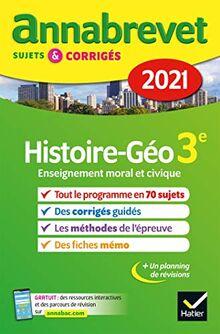 Annales du brevet Annabrevet 2021 Histoire-géographie EMC 3e: sujets, corrigés & conseils de méthode (Annabrevet (4))