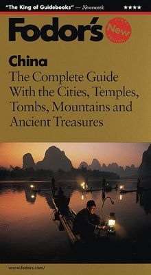 China: The Complete Guide with Tombs, Mountains and Ancient Treasures: Expert Advice and Smart Choices - Where to Stay, Eat and Explore on and Off the Beaten Path (1st Edition)