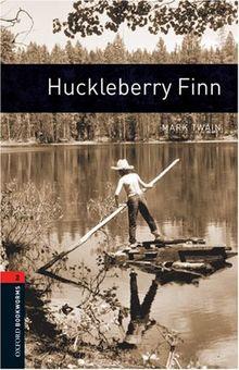 7. Schuljahr, Stufe 2 - Huckleberry Finn - Neubearbeitung: Reader - Stage 2: 700 Headwords (Oxford Bookworms ELT)