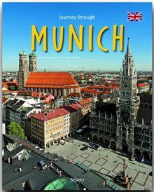 Journey through MUNICH - Reise durch MÜNCHEN - Ein Bildband mit über 210 Bildern - STÜRTZ Verlag (Journey Through (Sturtz))