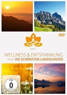 Wellness & Entspannung - Die schönsten Landschaften