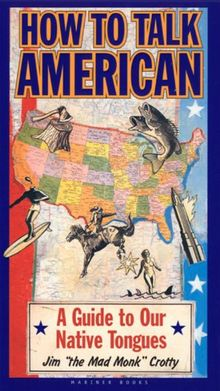 How to Talk American: A Guide to Our Native Tongues