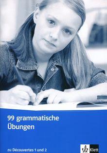 Découvertes: Decouvertes. 99 grammatische Übungen: Zu Bd. 1 und 2