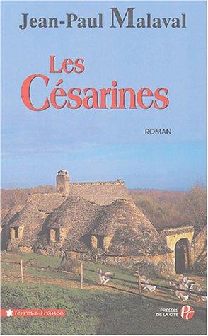 La tradition Albarède Tome 1 Les Césarines - Jean-Paul Malaval