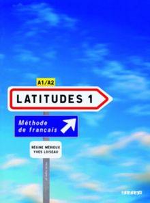 Latitudes: A1/A2 - Livre élève mit Einleger und CDs