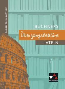 Bamberger Bibliothek / Buchners Übergangslektüre 1: Lesebücher für den Lateinunterricht
