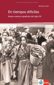 En tiempos difíciles: Nueve cuentos españoles del siglo XX
