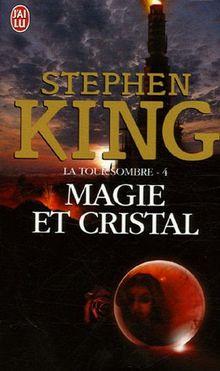La Tour Sombre 4/Magie ET Cristal