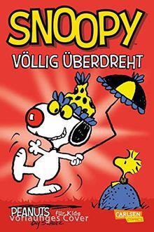 Peanuts für Kids 5: Snoopy: Völlig überdreht!