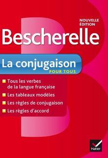Bescherelle: Bescherelle - La Conjugaison Pour Tous (French Edition)