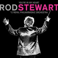 You're in My Heart: Rod Stewart with the Royal Philharmonic Orchestra [Vinyl LP]