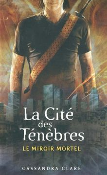 Cite Des Tenebres T3 Le Miroir (Mortal Instruments (Quality))