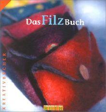 Das Filzbuch. Schnelle, schöne Geschenke
