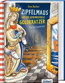 Zipfelmaus und der geheimnisvolle Goldkratzer - Ein Kirchenkrimi (Zipfelmaus' Abenteuer)