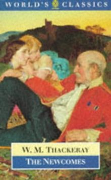 The Newcomes: The Memoirs of a Most Respectable Family (Oxford World's Classics)