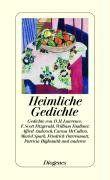Heimliche Gedichte: Von D. H. Lawrence bis Patricia Highsmith
