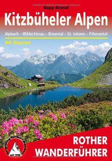 Rother Wanderfüher Kitzbühler Alpen: Alpbach, Wildschönau, Brixental, St. Johann, Pillerseetal. 60 Touren.: Alpbach - Wildschönau - Hopfgarten - ... - Pillerseetal. 60 ausgewählte Wanderungen