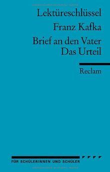Lektüreschlüssel zu Franz Kafka: Brief an den Vater /Das Urteil