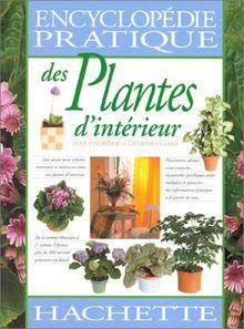 ENCYCLOPEDIE PRATIQUE DES PLANTES D'INTERIEUR (Vie Pratique)