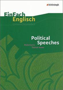 EinFach Englisch Unterrichtsmodelle. Unterrichtsmodelle für die Schulpraxis: EinFach Englisch Unterrichtsmodelle: Political Speeches: Historical & Topical Issues