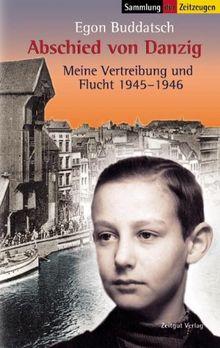 Abschied von Danzig: Meine Vertreibung und Flucht 1945-1946