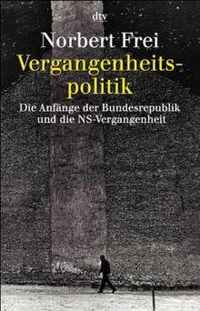 Vergangenheitspolitik: Die Anfänge der Bundesrepublik und die NS-Vergangenheit