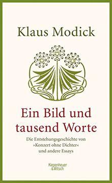 """Ein Bild und tausend Worte: Die Entstehungsgeschichte von """"Konzert ohne Dichter"""" und andere Essays"""