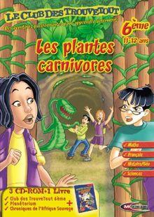 Le Club des Trouvetout 6ème : Les Plantes Carnivores - version 2005/2006