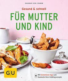 Gesund & schnell für Mutter und Kind (GU KüchenRatgeber)