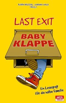 Last Exit Babyklappe: Ein Lesespaß für die halbe Familie