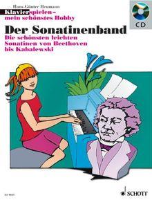 Der Sonatinenband: Die schönsten leichten Sonatinen von Beethoven bis Kabalewski. Klavier. Ausgabe mit CD. (Klavierspielen - mein schönstes Hobby)