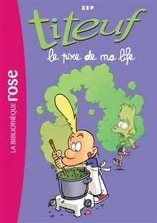 Titeuf, Tome 17 : Le pire de ma life